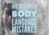 6 Worst Body Language Mistakes You Can Make in an Interview